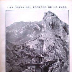 Coleccionismo de Revistas y Periódicos: 2 HOJAS DE REVISTA DE 1908 LAS OBRAS DEL PANTANO DE LA PEÑA HUESCA. Lote 31977119