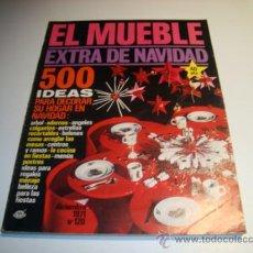 Coleccionismo de Revistas y Periódicos: EL MUEBLE Nº 120 - 1971 - EXTRA NAVIDAD 500 IDEAS PARA DECORAR SU HOGAR DE NAVIDAD. Lote 32559761