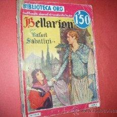 Coleccionismo de Revistas y Periódicos: BIBLIOTECA ORO-EDITORIAL MOLINO.- RAFAEL SABATINI.- BELLARION.. Lote 32600115
