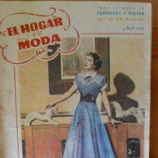 Coleccionismo de Revistas y Periódicos: REVISTA EL HOGAR Y LA MODA DE ABRIL DE 1947. Lote 32605233