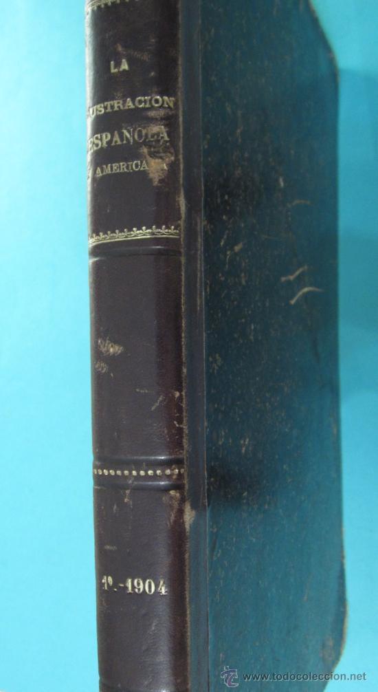 LA ILUSTRACIÓN ESPAÑOLA Y AMERICANA. TOMO 1º 1904. BELLAS ARTES, RETRATOS, VIAJES S.M. EL REY (Coleccionismo - Revistas y Periódicos Antiguos (hasta 1.939))