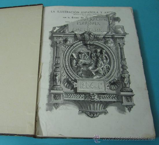 Coleccionismo de Revistas y Periódicos: LA ILUSTRACIÓN ESPAÑOLA Y AMERICANA. TOMO 1º 1904. BELLAS ARTES, RETRATOS, VIAJES S.M. EL REY - Foto 4 - 32743457