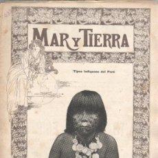 Coleccionismo de Revistas y Periódicos: INTERESANTE REVISTA MAR Y TIERRA - Nº 4 REVISTA UNIVERSALFEBRERO DE 1900-INDIGENA DEL PERU JEFE . Lote 33316597