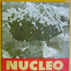 Coleccionismo de Revistas y Periódicos: NUCLEO. LA CIENCIA Y LA TECNICA EN LA ERA ATOMICA Nº1- MAYO 1951-BOMBA ATOMICA- ONDAS CELEBRALES. Lote 194098851