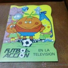 Coleccionismo de Revistas y Periódicos: LIBRO : CUENTO FUTBOL EN ACCION- EN LA TELEVISION - 1ª EDICIÓN 1982. Lote 34210873