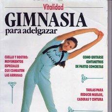 Coleccionismo de Revistas y Periódicos: REVISTA VITALIDAD GIMNASIA PARA ADELGAZAR. Lote 34404466