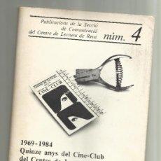 Coleccionismo de Revistas y Periódicos: CENTRE DE LECTURA 15 ANYS DEL CINE CLUB 1969 1984 REUS. Lote 34495607