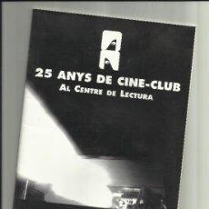 Coleccionismo de Revistas y Periódicos: CENTRE DE LECTURA 25 ANYS DEL CINE CLUB 1969 1994 REUS. Lote 34495627