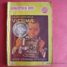 Coleccionismo de Revistas y Periódicos: JOHN STEPHEN STRANGE.- UN RETRATO DE LA VICTIMA.- BIBLIOTECA ORO Nº 285.. Lote 34587466