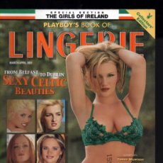 Coleccionismo de Revistas y Periódicos: PLAYBOY'S BOOK OF LINGERIE SPECIAL SECTION THE GIRLS OF IRELAND. Lote 34849649