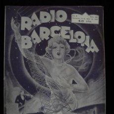 Coleccionismo de Revistas y Periódicos: REVISTA RADIO BARCELONA, AÑO X 9 DE ABRIL DE 1932. Nº 399. Lote 34988828
