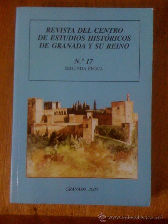 REVISTA DEL CENTRO DE ESTUDIOS HISTÓRICOS DE GRANADA Y SU REINO. Nº 17 SEGUNDA ÉPOCA (Coleccionismo - Revistas y Periódicos Modernos (a partir de 1.940) - Otros)