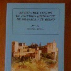 Coleccionismo de Revistas y Periódicos: REVISTA DEL CENTRO DE ESTUDIOS HISTÓRICOS DE GRANADA Y SU REINO. Nº 17 SEGUNDA ÉPOCA . Lote 35116282