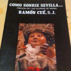 Coleccionismo de Revistas y Periódicos: COMO SONRIE SEVILLA RAMON CUE S.J. PREGÓN DE LAS GLORAS DE MARÍA SEVILLA . Lote 35487893