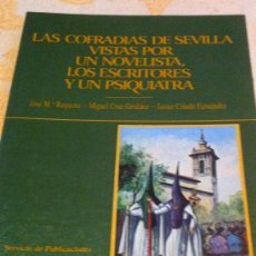 Coleccionismo de Revistas y Periódicos: LAS COFRADIAS DE SEVILLA VISTAS POR UN NOVELISTA, LOS ESCRITORES Y UN PSIQUIATRA, SEMANA SANTA 1987. Lote 35487924