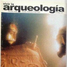 Coleccionismo de Revistas y Periódicos: REVISTA VIVIR LA ARQUEOLOGÍA N.1. Lote 35722342