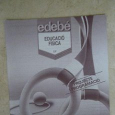 Coleccionismo de Revistas y Periódicos: EDEBÉ. EDUCACIÓN FÍSICA EDUCACIÓ PRIMÁRIA. PROJECTE I PROGRAMACIÓ. 1994. Lote 35933734