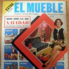 Coleccionismo de Revistas y Periódicos: REVISTA DECORACION EL MUEBLE Nº 84 DICIEMBRE 1968 EXTRA NAVIDAD. Lote 36100763
