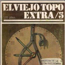 Coleccionismo de Revistas y Periódicos: EL VIEJO TOPO EXTRA Nº 5 - CRÍTICA DE LA VIDA COTIDIANA. INICIATIVAS EDITORIALES. Lote 36120009