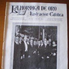 Coleccionismo de Revistas y Periódicos: LA HORMIGA DE ORO Nº 22 (3/6/22) MARQUES CERRALBO MONSERRAT MADRID LIMPIAS VALENCIA MURCIA ARANZAZU . Lote 36347765