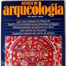 Coleccionismo de Revistas y Periódicos: REVISTA DE ARQUEOLOGÍA Nº 7 / NOVIEMBRE 1981 - ZUGARTO EDICIONES - VER ÍNDICE. Lote 36656070