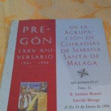 Coleccionismo de Revistas y Periódicos: SEMANA SANTA DE MALAGA PREGON LXXV 1921 - 1996 DE LA AGRUPACION DE COFRADIAS ATNIO. GARRIDO MORAGA. Lote 36705196
