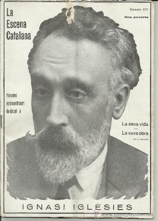 LA ESCENA CATALANA NUMERO 271 EXTRAORDINARI DEDICAT A IGNASI IGLÉSIES (Coleccionismo - Revistas y Periódicos Antiguos (hasta 1.939))