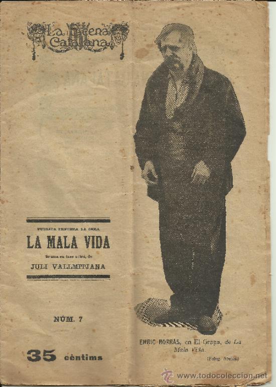 LA ESCENA CATALANA NUM 7 LA MALA VIDA JULI VALLMITJANA ENRIC BORRAS ABRIL 1918 (Coleccionismo - Revistas y Periódicos Antiguos (hasta 1.939))