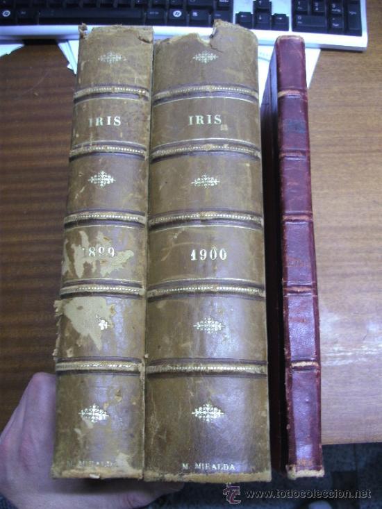 IRIS REVISTA SEMANAL ILUSTRADA / 3 TOMOS AÑOS 1899 - 1900 - 1901 (Coleccionismo - Revistas y Periódicos Antiguos (hasta 1.939))