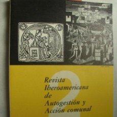 Coleccionismo de Revistas y Periódicos: REVISTA IBEROAMERICANA DE AUTOGESTIÓN Y ACCIÓN COMUNAL. Nº 2. 1983. Lote 38434611