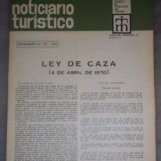 Coleccionismo de Revistas y Periódicos: NOTICIARIO TURISTICO. SUPLEMENTO Nº 317 LEY DE CAZA (4 DE ABRIL DE 1970). Lote 39083833