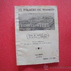 Coleccionismo de Revistas y Periódicos: FERMIN GOMEZ DE LAS HERAS.-EL PALACIO DE MADRID.-GUIA DE UTILIDAD PARA TURISTAS.-MADRID.-AÑO 1934.. Lote 39169118