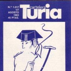 Coleccionismo de Revistas y Periódicos: CARTELERA TURIA Nº 1017 - AGOSTO 1983. Lote 39304221