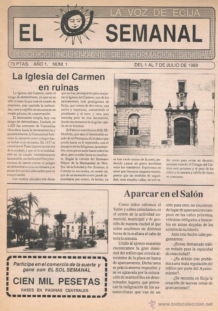 NUMÉRO 1 PERIÓDICO EL SEMANAL. LA VOZ DE ÉCIJA. 1 A 7 DE JULIO DE 1989. (Coleccionismo - Revistas y Periódicos Modernos (a partir de 1.940) - Otros)