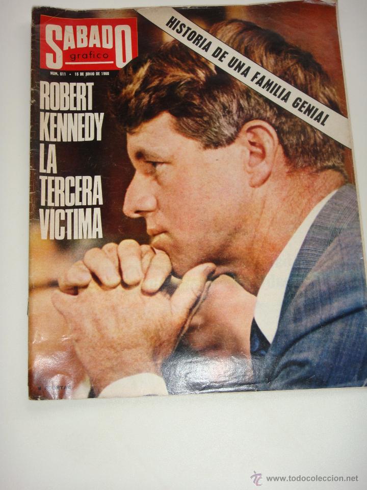 SÁBADO GRÁFICO Nº 611, 15 DE JUNIO DE 1968, ROBERT KENNEDY LA TERCERA VICTIMA (Coleccionismo - Revistas y Periódicos Modernos (a partir de 1.940) - Otros)