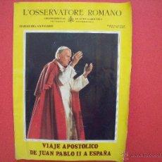Coleccionismo de Revistas y Periódicos: JUAN PABLO II.-VIAJE APOSTOLICO DE JUAN PABLO II A ESPAÑA.-L'OSSERVATORE ROMANO.-AÑO 1982.. Lote 40165183