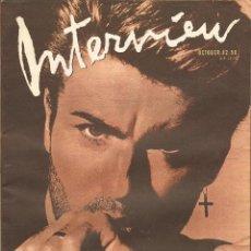 Coleccionismo de Revistas y Periódicos: REVISTA INTERVIEW - OCTUBRE 1988. USA / GEORGE MICHAEL. Lote 40272897