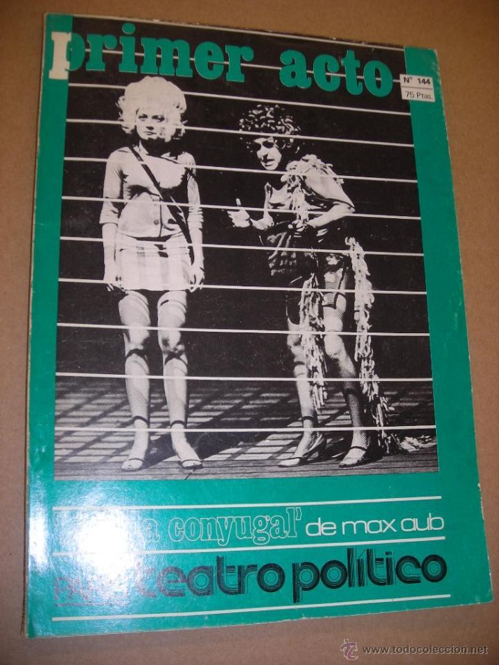 REVISTA PRIMER ACTO Nº 144 LA VIDA CONYUGAL, DE MAX AUB (Coleccionismo - Revistas y Periódicos Modernos (a partir de 1.940) - Otros)