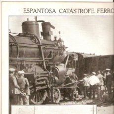 Coleccionismo de Revistas y Periódicos: AÑO 1921 CATASTROFE FERROVIARIA VILLAVERDE CHOQUE TREN EXPRESO DE ANDALUCIA Y EL DE TOLEDO. Lote 40425929