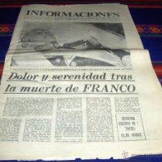 Coleccionismo de Revistas y Periódicos: DIARIO INFORMACIONES 20 NOVIEMBRE 1975 2ª ED. TARDE 15,30 HORAS. MUERTE FRANCO.. Lote 41020633