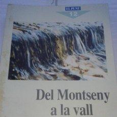 Coleccionismo de Revistas y Periódicos: LES GUIES DEL PUNT DEL MONTSENY A LA VALL D'HOSTOLES ANY 1990. Lote 41174221