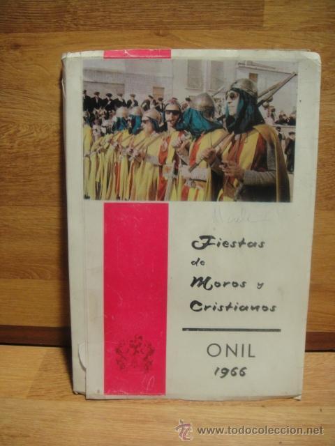 PROGRAMA DE LAS FIESTAS DE MOROS Y CRISTIANOS DE ONIL - AÑO 1966 (Coleccionismo - Revistas y Periódicos Modernos (a partir de 1.940) - Otros)