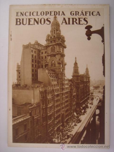 ENCICLOPEDIA GRAFICA BUENOS AIRES. EDITORIAL CERVANTES. 1930. MIDE: 24,1 X 16,8 CMS. (Coleccionismo - Revistas y Periódicos Antiguos (hasta 1.939))