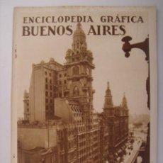 Coleccionismo de Revistas y Periódicos: ENCICLOPEDIA GRAFICA BUENOS AIRES. EDITORIAL CERVANTES. 1930. MIDE: 24,1 X 16,8 CMS.. Lote 41530315