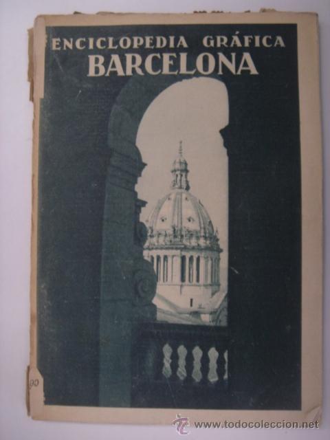 ENCICLOPEDIA GRAFICA BARCELONA. EDITORIAL CERVANTES. 1929. MIDE: 24,1 X 16,8 CMS. (Coleccionismo - Revistas y Periódicos Antiguos (hasta 1.939))