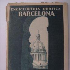Coleccionismo de Revistas y Periódicos: ENCICLOPEDIA GRAFICA BARCELONA. EDITORIAL CERVANTES. 1929. MIDE: 24,1 X 16,8 CMS.. Lote 41530569