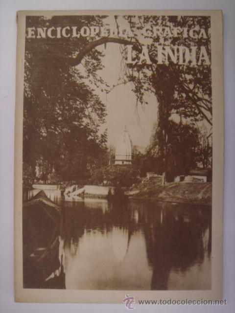ENCICLOPEDIA GRAFICA LA INDIA. EDITORIAL CERVANTES. 1930. MIDE: 24,1 X 16,8 CMS. (Coleccionismo - Revistas y Periódicos Antiguos (hasta 1.939))