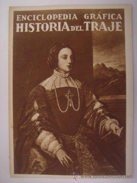 ENCICLOPEDIA GRAFICA HISTORIA DEL TRAJE. EDITORIAL CERVANTES. 1930. MIDE: 24,1 X 16,8 CMS. (Coleccionismo - Revistas y Periódicos Antiguos (hasta 1.939))