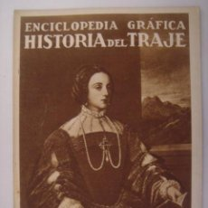 Coleccionismo de Revistas y Periódicos: ENCICLOPEDIA GRAFICA HISTORIA DEL TRAJE. EDITORIAL CERVANTES. 1930. MIDE: 24,1 X 16,8 CMS.. Lote 41530853