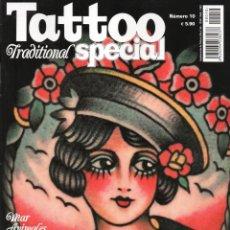 Coleccionismo de Revistas y Periódicos: TATTOO SPECIAL TRADITIONAL N. 10 - TATTOO LIFE (NUEVA). Lote 173020367